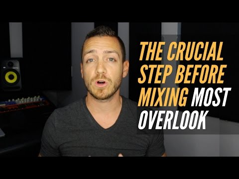 The Crucial Step Before Mixing That Most Overlook - RecordingRevolution.com