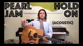 Guitar Lesson: How To Play Hold On (Acoustic) By Pearl Jam