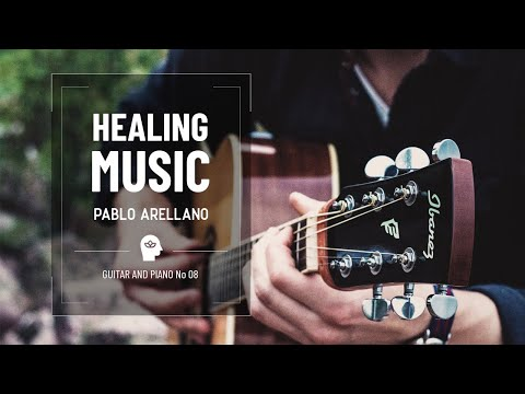 Healing And Relaxing Music For Meditation Guitar And Piano 08  Pablo Arellano