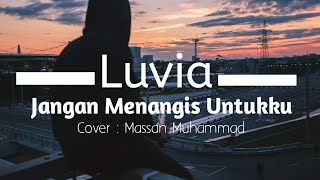 Luvia Jangan menangis untukku Cover Massan Muhammad MP3