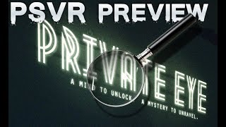 Private Eye (PSVR) preview | Another Inpatient?