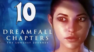 Dreamfall Chapters Gameplay Part 10 - Walkthrough Playthrough Let's Play - No Commentary