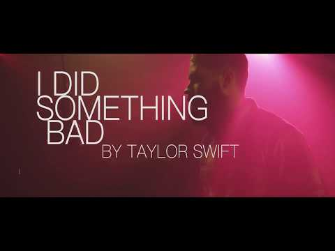 I Did Something Bad  ( Taylor Swift Cover)
