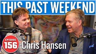 Chris Hansen | This Past Weekend w/ Theo Von #156