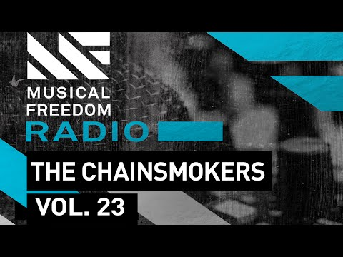 Musical Freedom Radio Episode 23 - The Chainsmokers