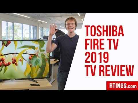 Toshiba Fire TV 2019 Review - RTINGS.com