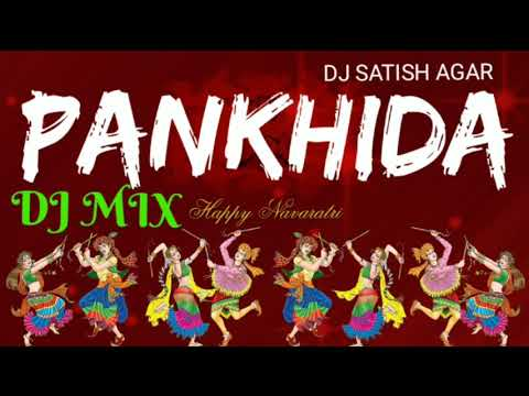 Dsa Production II Pankhida O Pankhida II Garba Remix 2018 II DJ Satish Agar