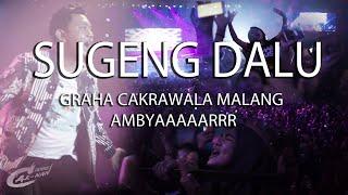 SUGENG DALU - DENNY CAKNAN LIVE GRAHA CAKRAWALA MALANG. AMBYAAARRRR !!!!!!