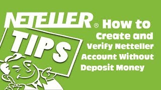 How to Create and Verify Neteller Account Without Deposit Money