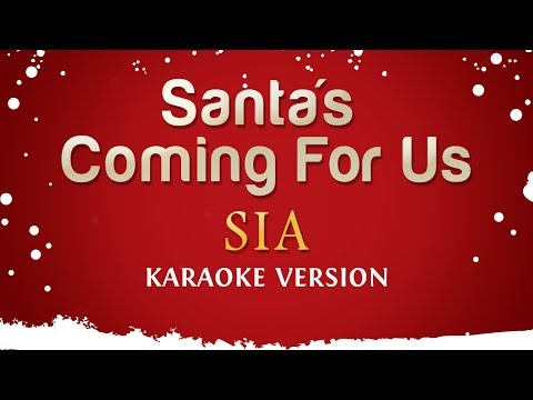 Sia - Santa's Coming For Us (Karaoke Version)