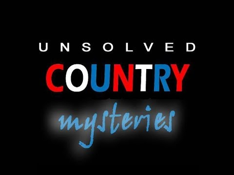 New Years 2014! Unsolved Country Mysteries