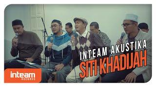 Download Mp3 Inteam - Siti Khadijah  Inteam Akustika