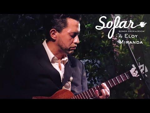 Eloy Miranda - Tuyero Paraguayo  Sofar Asunción