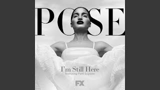 I M Still Here From Pose
