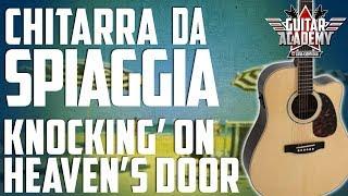 Download Video KNOCKIN' ON HEAVEN'S DOOR - BEST 3 SONGS part 2 -  Le 3 canzoni da suonare in spiaggia MP3 3GP MP4