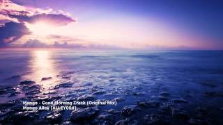 Mango - Good Morning Track (Original Mix)[ALLEY004][TBT050]