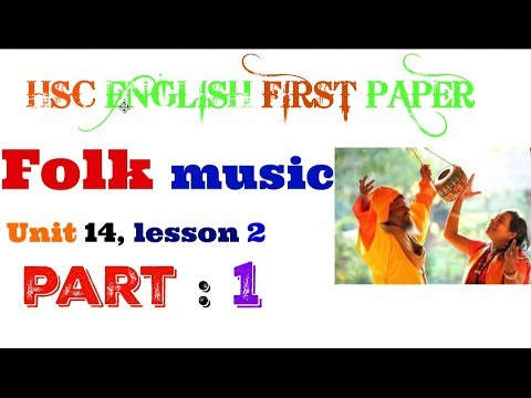 HSC ENGLISH FIRST PAPER|| FOLK MUSIC  ||UNIT 14, LESSON 2.