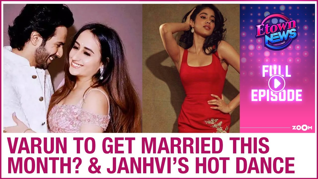 Varun to get married this month?   Janhvi's HOT belly dance on Kareena's song   E-Town News Full