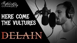 Dude Sings Delain // Here Come The Vultures  Cover  - Male Fronted Symphonic Met