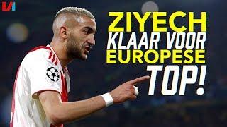 Hakim Ziyech Absoluut Klaar Voor Europese Top: