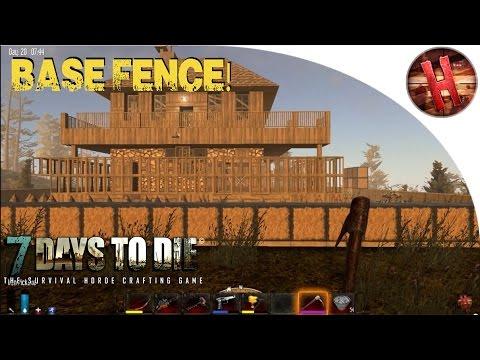 7 Days To Die Alpha 11 Gameplay- BASE FENCE! Pt.3