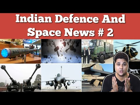 Indian Defence And Space News # 2, Every Sunday| NAG,HSLD,Gripen E, Rafale,Astra, MiG 35