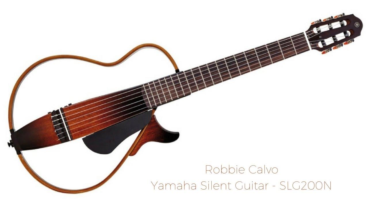 yamaha silent guitar slg200n robbie calvo youtube. Black Bedroom Furniture Sets. Home Design Ideas