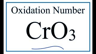 How to find the Oxidation Number for Cr in CrO3     (Chromium trioxide)