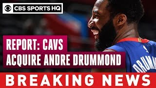 Pistons' Andre Drummond traded to Cavaliers | NBA Trade Deadline| CBS Sports HQ