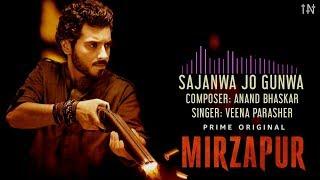 Sajanwa Jo Gunwa- Original Full Song | Mirzapur | Veena Parasher | Anand Bhaskar | Amazon Prime