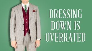 9 Reasons Dressing Down Is Overrated - Gentleman
