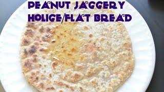 Peanut Jaggery Stuffed Flatbread/Shenga Holige Recipe