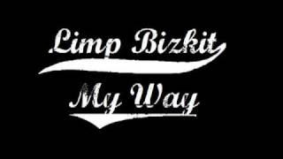 Limp Bizkit - My Way [HQ]