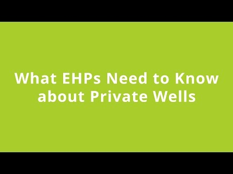 What Environmental Health Professionals Need to Know About Private Wells - November 7, 2016
