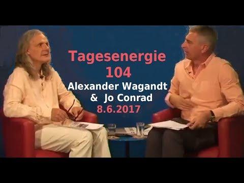104. TAGESENERGIE - Alexander Wagandt & Jo Conrad| Bewusst.TV - 8.6.2017