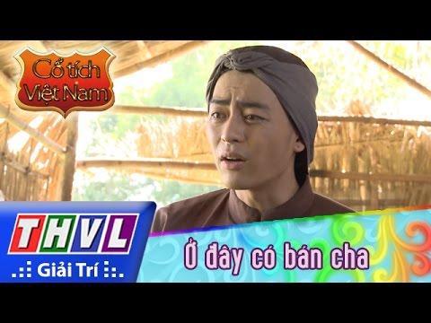 THVL | Cổ tích Việt Nam: Ở đây có bán cha - Phần cuối