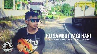 Download Mp3 KUSAMBUT PAGI HARI JALANAN TAKAN TERLUPAKAN COVER MARA FM