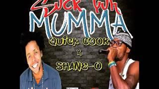 Quick Cook & Shane O - Suck Yuh Mumma - April 2016