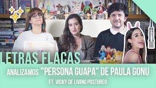 "Analizamos ""Persona Guapa"" de Paula Gonu. Feat Vicky de Living Postureo | Los Prieto Flores 2018"