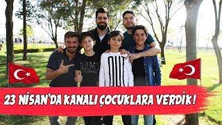 23 NİSAN'da KANALI ÇOCUKLARA VERDİK!