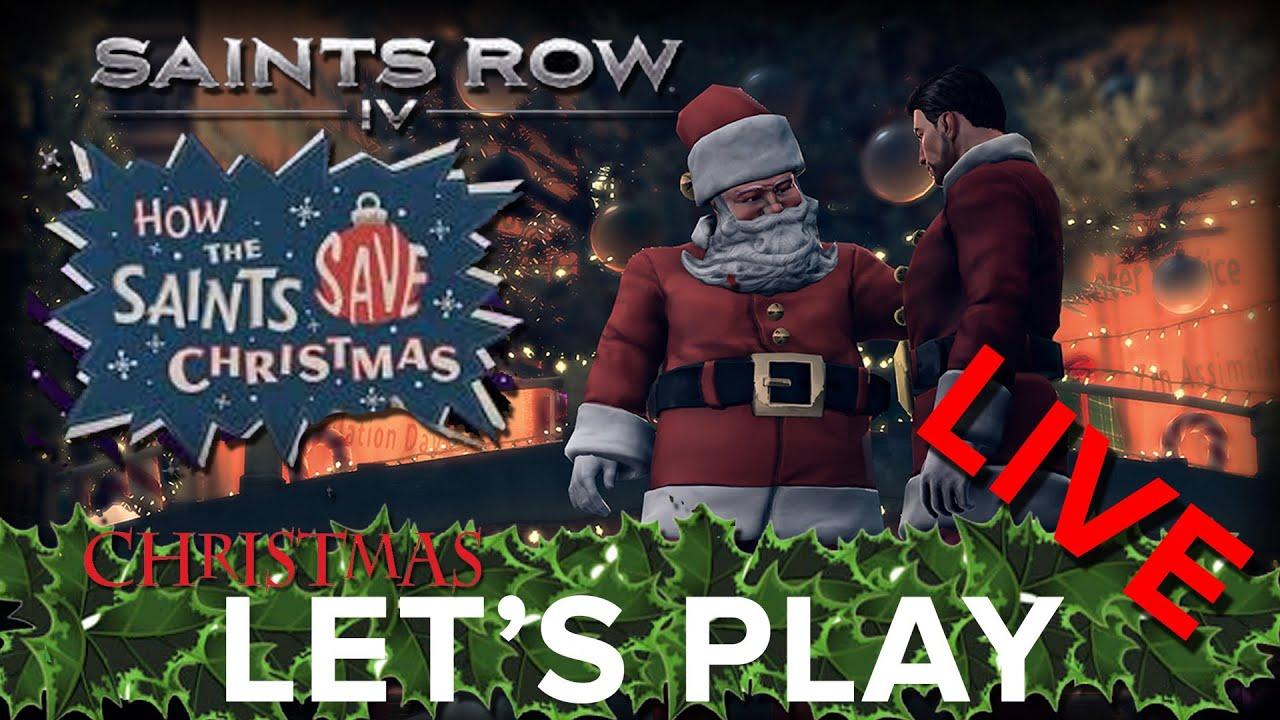 Saints Row 4: How The Saints Save Christmas - Let's Play LIVE ...