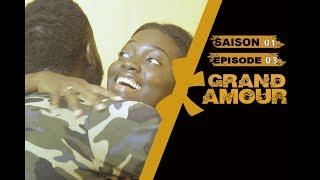 Grand Amour - Episode 03 - Saison 01