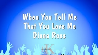 When You Tell Me That You Love Me - Diana Ross (Karaoke Version)