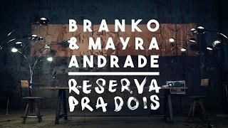Смотреть клип Branko & Mayra Andrade - Reserva Pra Dois