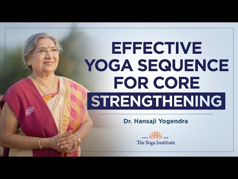 Effective Yoga Sequence For Core Strengthening by Dr. Hansaji Yogendra
