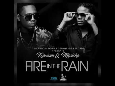 Kranium ft Masika - Fire in the rain