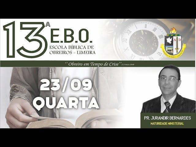 13º Escola Bíblica de Obreiros - 3º dia - Pr. Jurandir Bernardes