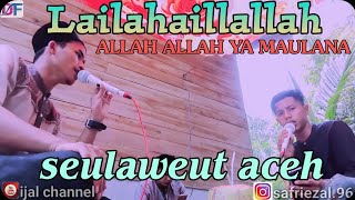 LAILAHAILLALLAH ALLAH ALLAH YA MAULANA COVER TERBARU|||BY IJAL CHANNEL