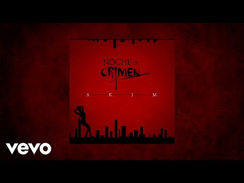 Akim - Noche De Crimen (AUDIO)