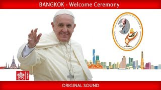 Pope Francis-Bangkok- Welcome Ceremony 2019-11-21